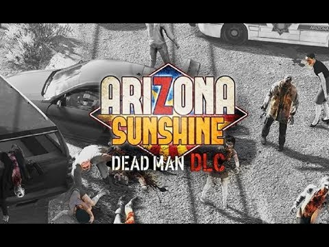 Arizona Sunshine - Dead Man DLC Launch Trailer (ESRB) thumbnail