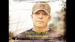 Bleu Edmondson - Back To You lyrics [HD]