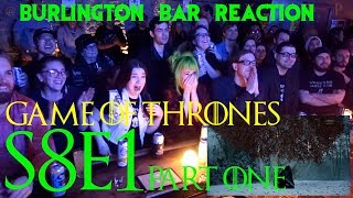"Game Of Thrones // Burlington Bar Reactions // S8E1 ""Winterfell"" Part ONe!"