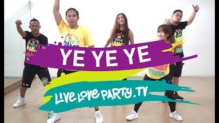 Ye Ye Ye | Live Love Party | Zumba | Dance Fitness