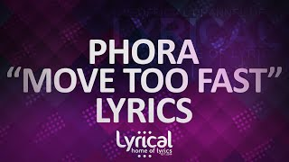 Phora - Move Too Fast Lyrics