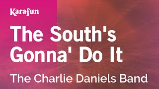 Karaoke The South's Gonna' Do It - The Charlie Daniels Band *