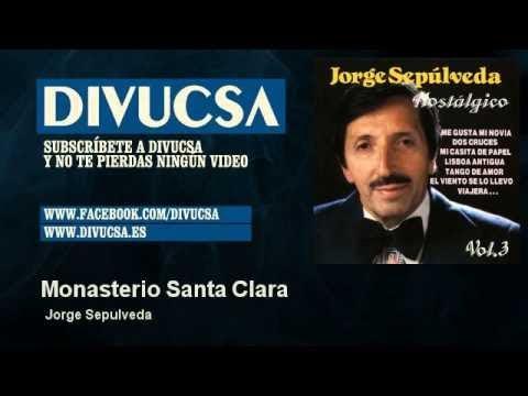 Jorge Sepulveda - Monasterio Santa Clara - Divucsa