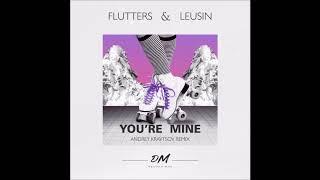Flutters, Leusin - You`re Mine (Andrey Kravtsov Remix) FREE DOWNLOAD