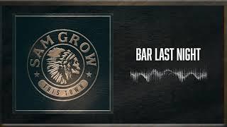 Sam Grow Bar Last Night