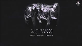 [VIETSUB] 2 (TWO) - GOT7 (MARK x JINYOUNG x YUGYEOM)