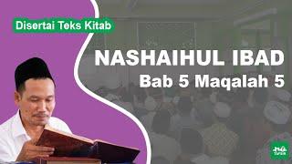 Kitab Nashaihul Ibad # Bab 5 Maqalah 5 # KH. Ahmad Bahauddin Nursalim