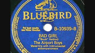 Bad Girl ~ The Airport Boys  (1940)