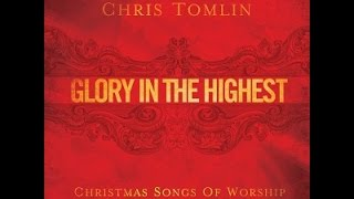 Chris Tomlin- Joy To the World (Unspeakable Joy) lyrics