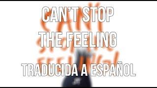 Justin Timberlake - Can't stop the feeling (traducida al español)