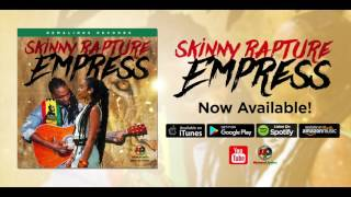 Skinny Rapture - Empress - Remalinks Records