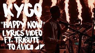 Kygo, Sandro Cavazza - Happy Now (Lyric Video) ft. Tribute to Avicii