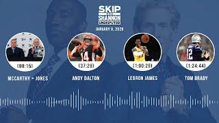 McCarthy + Jones, Andy Dalton, LeBron James, Tom Brady (1.9.20) | UNDISPUTED Audio Podcast