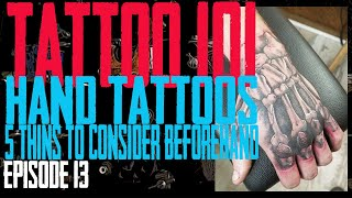 Hand Tattoos 5 Things To Consider Beforehand - Tattoo 101 EP 13