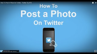 How To Post A Photo On Twitter  - Twitter Tip #15