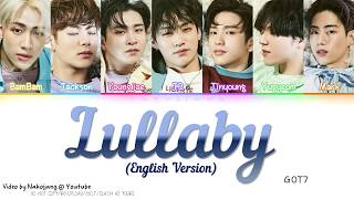 GOT7 (갓세븐)   LULLABY *ENGLISH VERSION* (Color Coded Eng Lyrics)