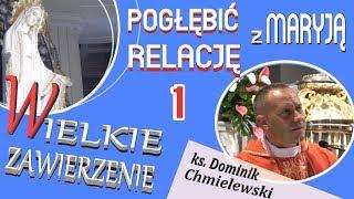 cz.1 - Pogłębić relację z Maryją - ks Dominik Chmielewski - WZNSM-2018  nauka 4/6