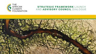 Africa Day Climate Dialogue and our Strategic Framework launch, African Climate Foundation