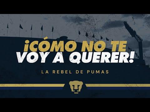 """""""¡Cómo no te voy a querer! (Desde Cancha)"""" Barra: La Rebel • Club: Pumas"""