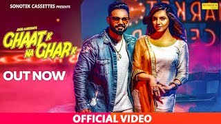 Ghaat K Na Ghar K (Official) Akki Aryan, Arshi Khan | Latest Haryanvi Songs Haryanavi 2018 | Sonotek