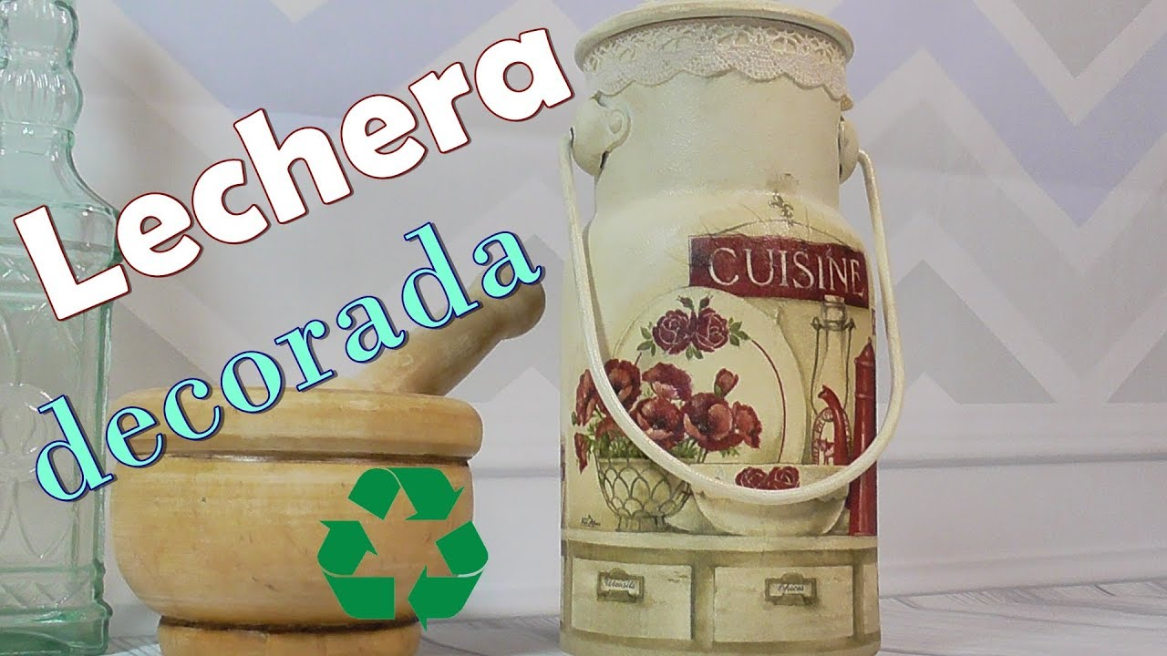 Como decorar una Lechera antigua con decoupage y estilo vintage. Ideas para reciclar