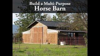 Build A Multi-Purpose 24x48 Horse Barn