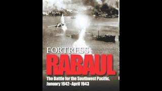 History Book Review: Fortress Rabaul: The Battle for the Southwest Pacific, January 1942-April 19...