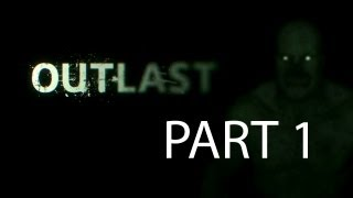 Outlast Walkthrough Part 1 Let's Play Full Game No Commentary 1080p HD Gameplay
