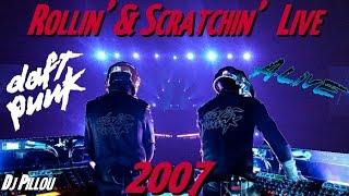 DAFT PUNK (2007) Live PARIS (France) - ROLLIN' & SCRATCHIN (HIGH QUALITY )