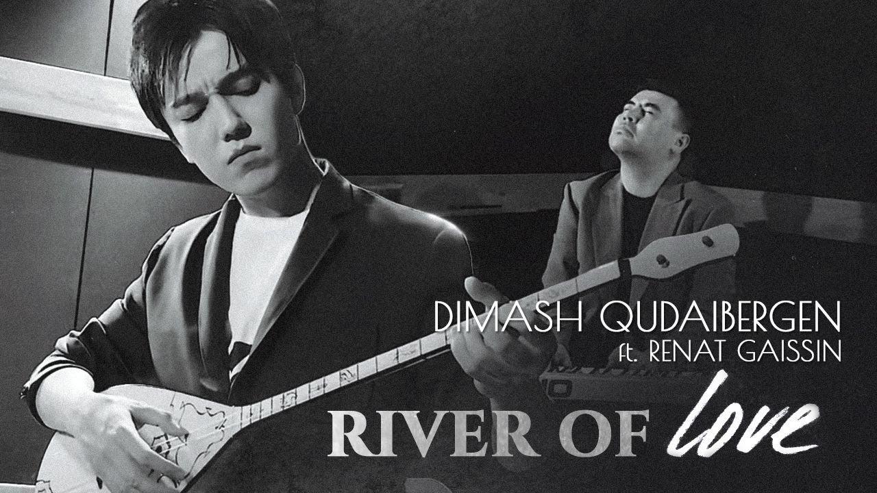 Dimash ft. Renat Gaissin — River of Love