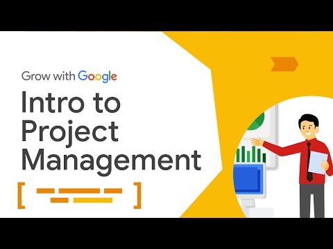 Intro to Project Management | Google Project Management Certificate
