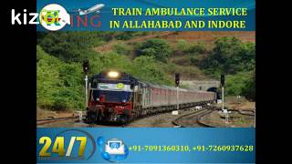 Safe Transferring Train Ambulance Service in Allahabad and Indore by King
