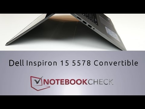 Dell Inspiron 15 5578 Convertible Review and Tests