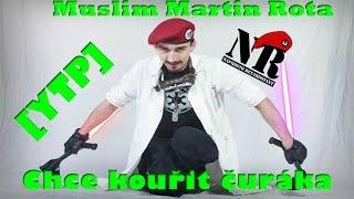 [YTP] - Martin Rota Chce Kouřit Muslimům Čuráky
