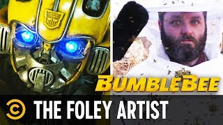 "The Foley Artist for ""Bumblebee"""