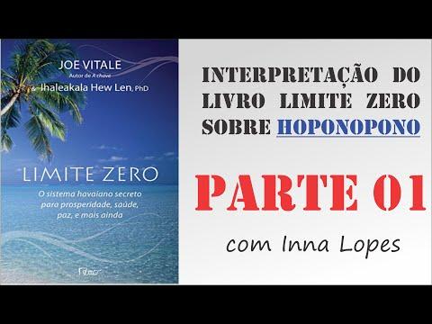 ho'oponopono - Interpretação do livro Limite Zero - Parte 01