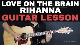 Love On The Brain Rihanna Guitar Tutorial Lesson Easy + Recorded Version