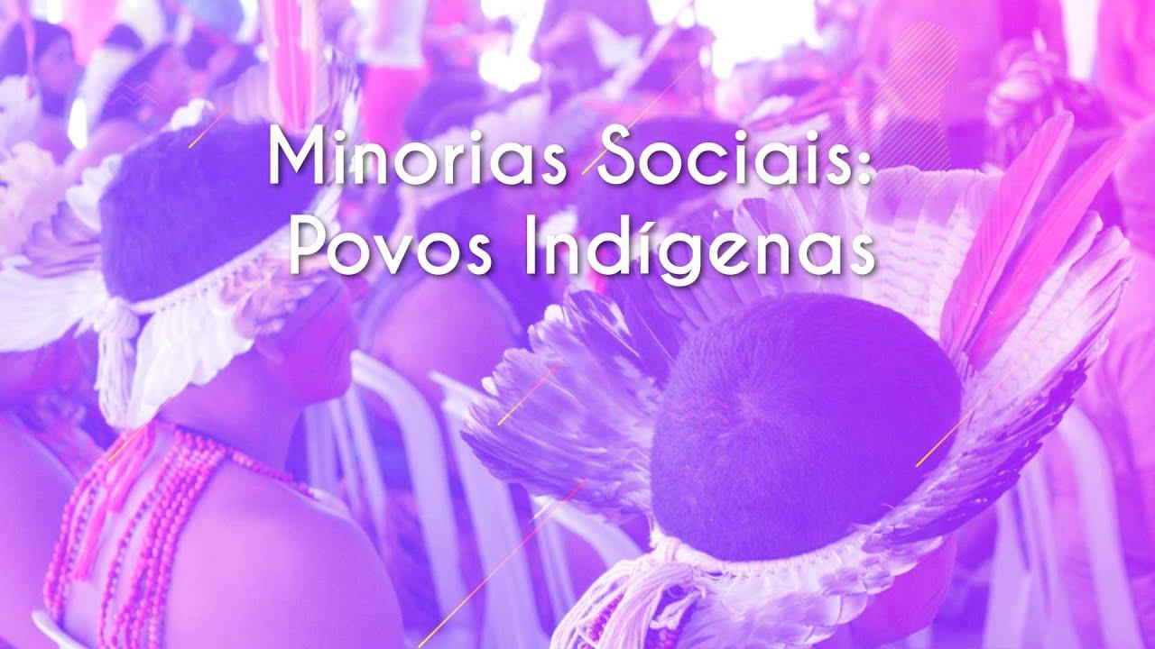 Minorias Sociais: Povos Indígenas