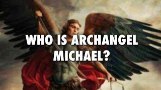 Who Is Archangel Michael