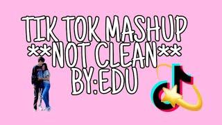 Tik tok mashup **not clean**!?
