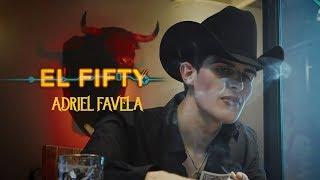 """Adriel Favela- """"El Fifty"""" (Video Oficial)"""