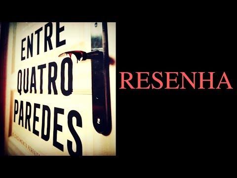 ENTRE QUATRO PAREDES | RESENHA | LEITURASDATCHELLA