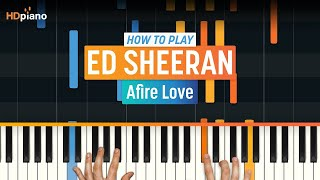 "How To Play ""Afire Love"" by Ed Sheeran | HDpiano (Part 1) Piano Tutorial"