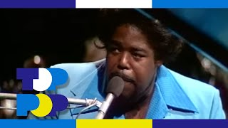 Barry White - Never Never Gonna Give Ya Up (long version) • TopPop