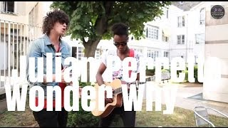 Julian Perretta - Wonder Why unplugged