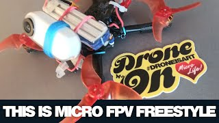 This is Micro FPV Freestyle