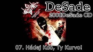 DeSade - 07. Hádej Kdo, Ty Kurvo! (2000DeSade CD, 2010, ZNK)