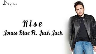 Jonas Blue Ft. Jack Jack   Rise (Lyrics)