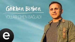 Gökhan Birben - Yollar Çimen Bağladı - Official Audio #gökhanbirben #yağmurlarınardındakiezgiler
