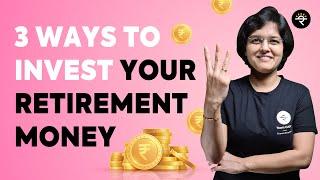 3 Ways to Invest Your Retirement Money | CA Rachana Ranade